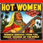 """Hot Women: Women Singers From the Torrid Regions of the World"""